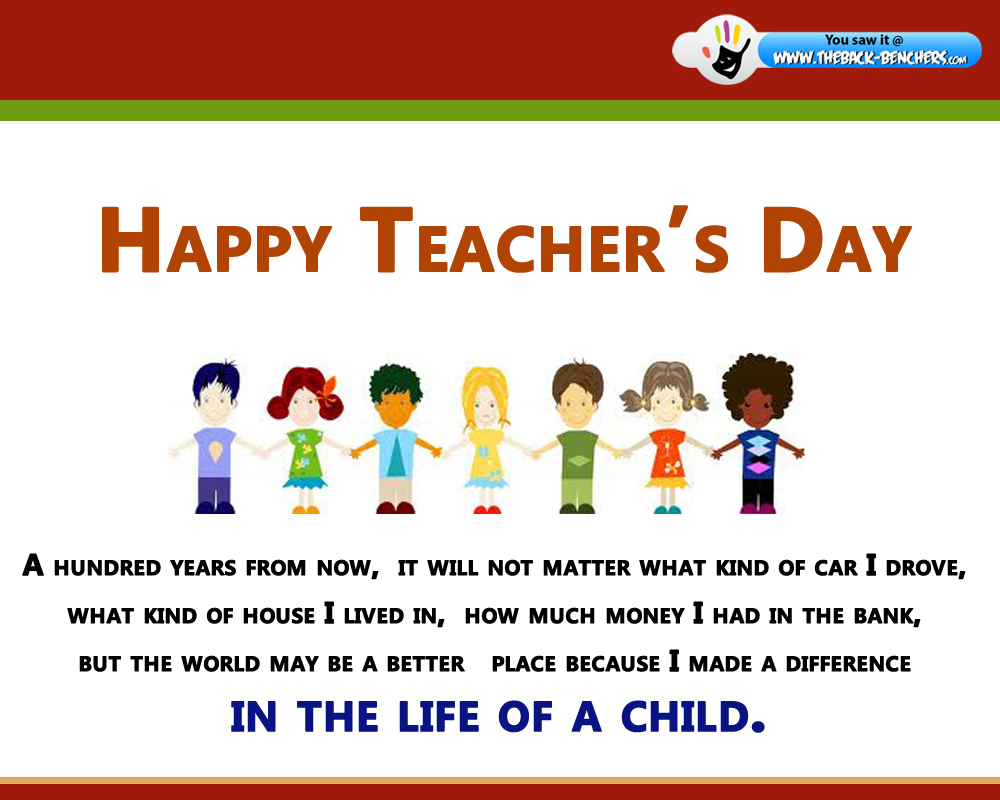 teacher day Teachers' appreciation day, or teacher's day as it is sometimes called, is celebrated in various countries around the world as a way to pay tribute to the contribution made by teachers to.